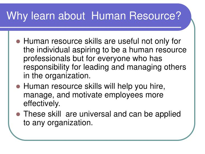 Why learn about  Human Resource?