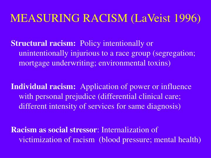MEASURING RACISM (LaVeist 1996)