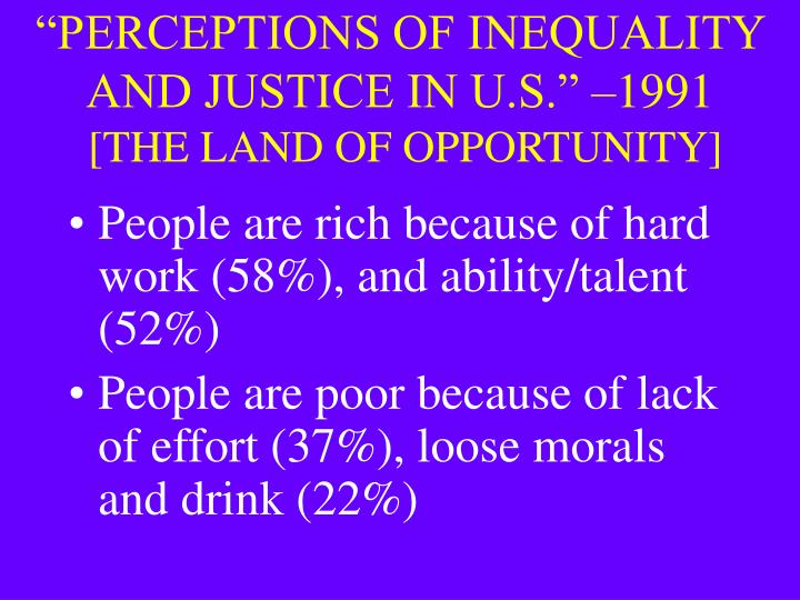 """PERCEPTIONS OF INEQUALITY AND JUSTICE IN U.S."" –1991"