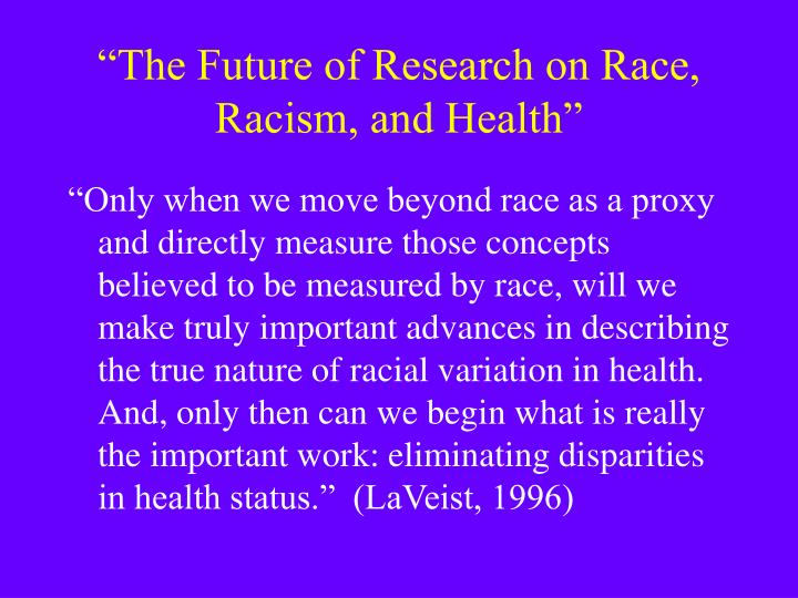 """The Future of Research on Race, Racism, and Health"""