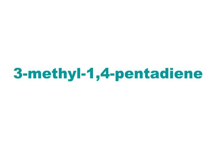3-methyl-1,4-pentadiene