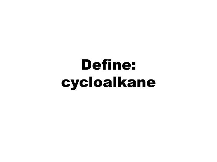 Define:
