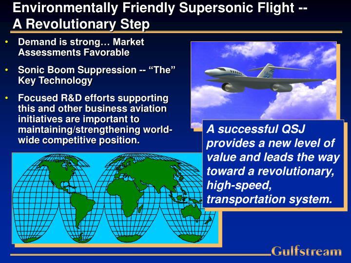 Environmentally Friendly Supersonic Flight -- A Revolutionary Step