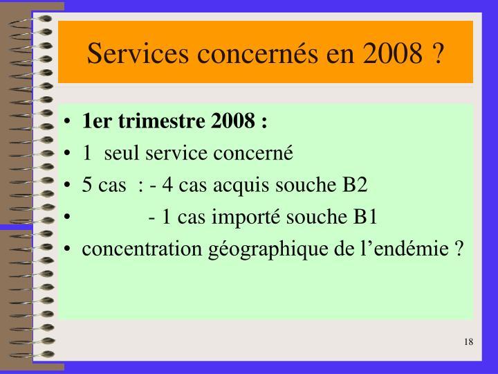 Services concernés en 2008 ?