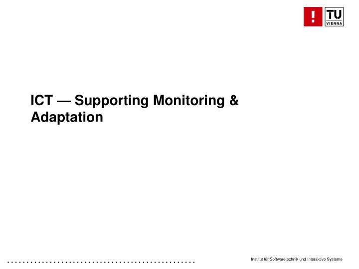 ICT — Supporting Monitoring & Adaptation