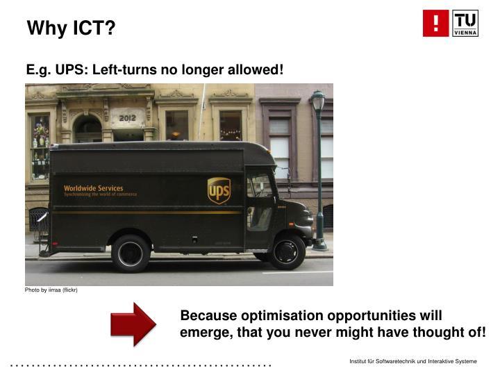E.g. UPS: Left-turns no longer allowed!