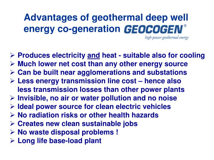 Advantages of geothermal deep well energy co-generation