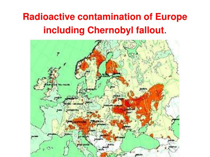 Radioactive contamination of Europe including Chernobyl fallout
