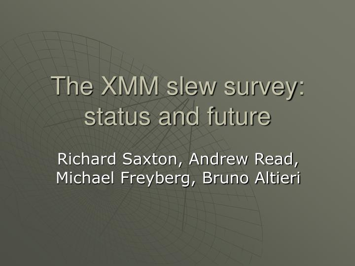 The xmm slew survey status and future