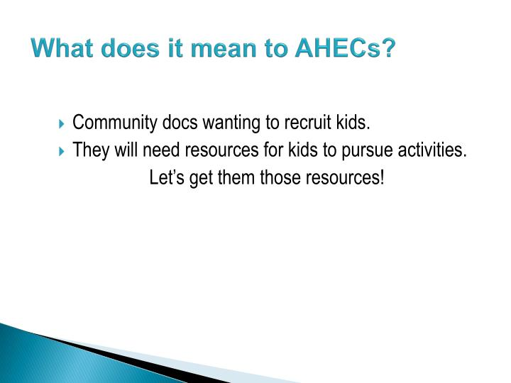 What does it mean to AHECs?