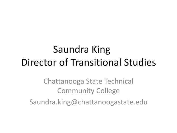 Saundra king director of transitional studies