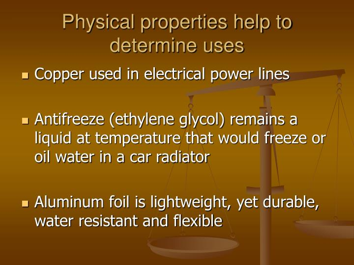 Physical properties help to determine uses