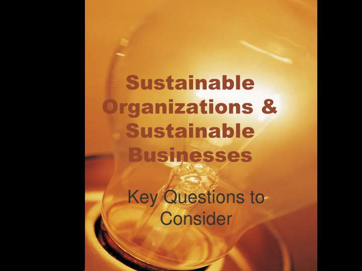 Sustainable Organizations & Sustainable Businesses