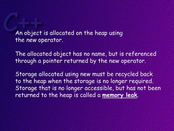 An object is allocated on the heap using