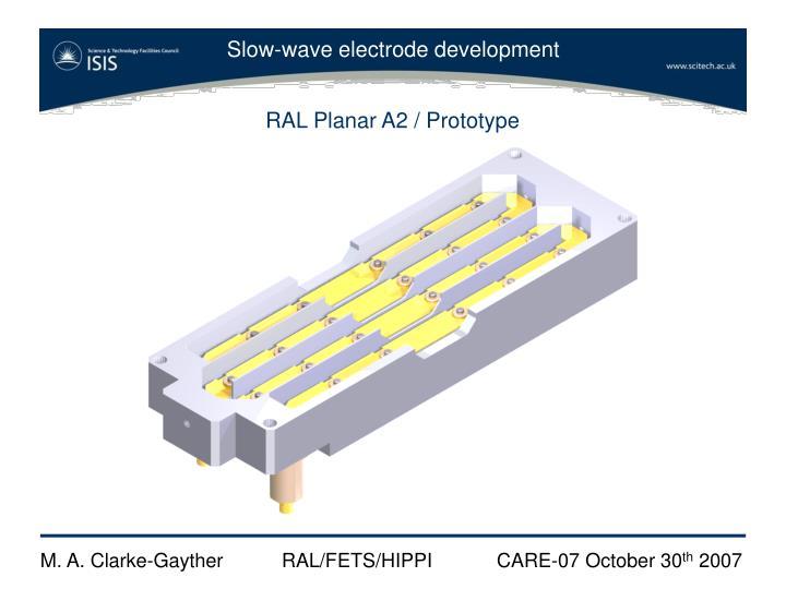 RAL Planar A2 / Prototype