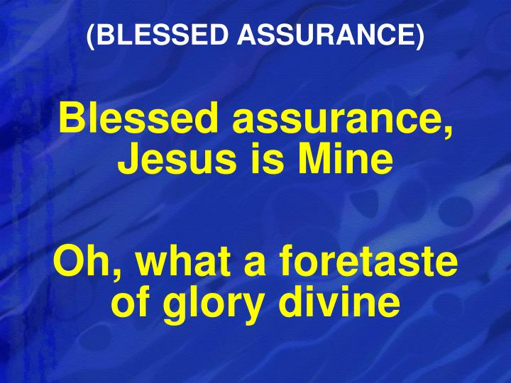 (BLESSED ASSURANCE)