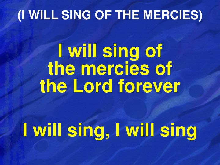 (I WILL SING OF THE MERCIES)