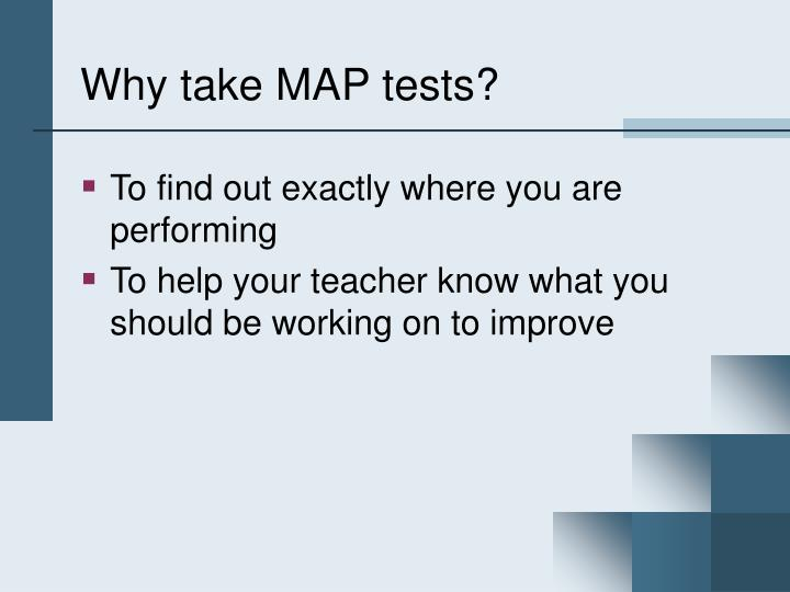Why take MAP tests?