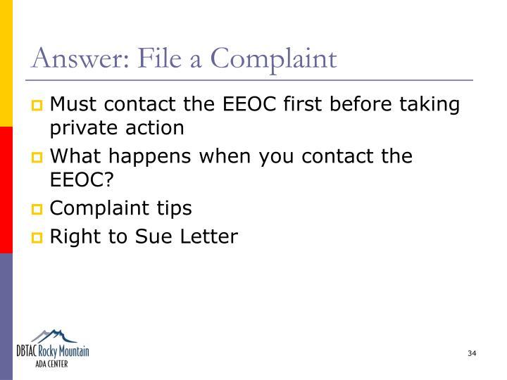 Answer: File a Complaint