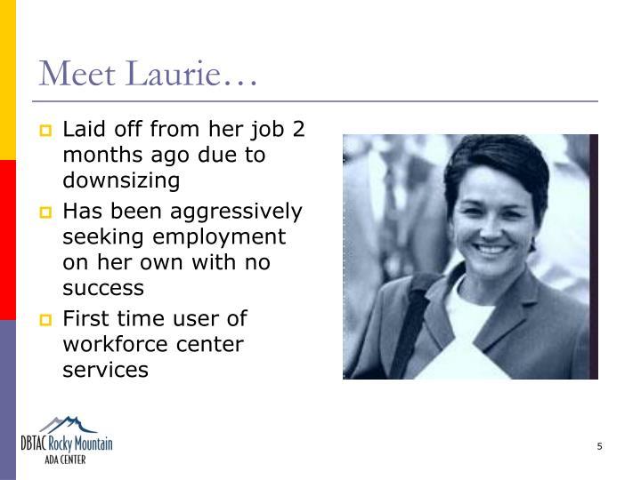 Meet Laurie…