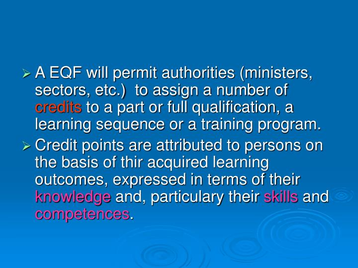 A EQF will permit authorities (ministers, sectors, etc.)  to assign a number of