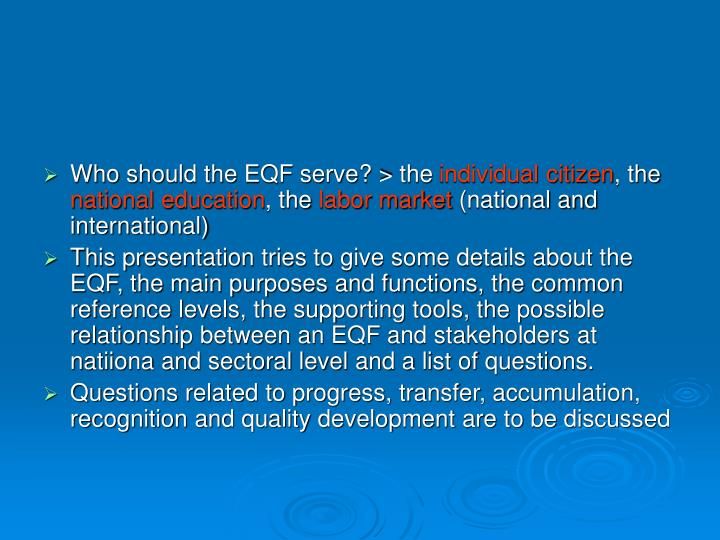Who should the EQF serve? > the