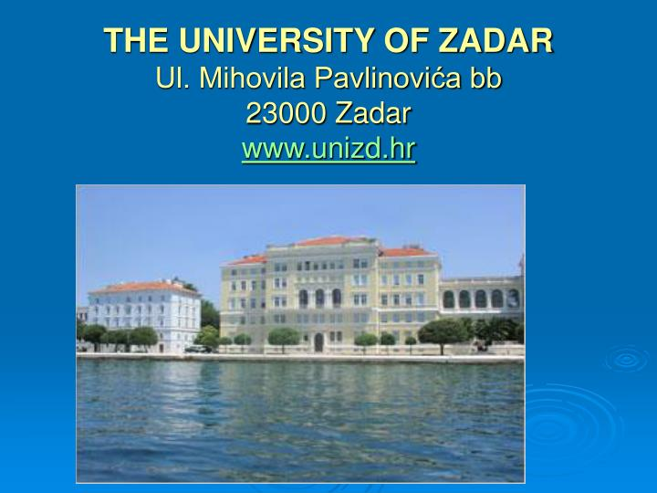 The university of zadar ul mihovila pavlinovi a bb 23000 zadar www unizd hr
