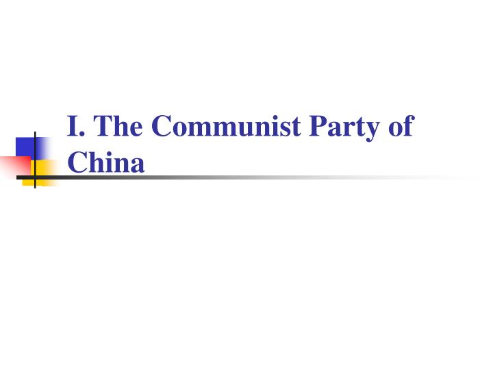 I. The Communist Party of China