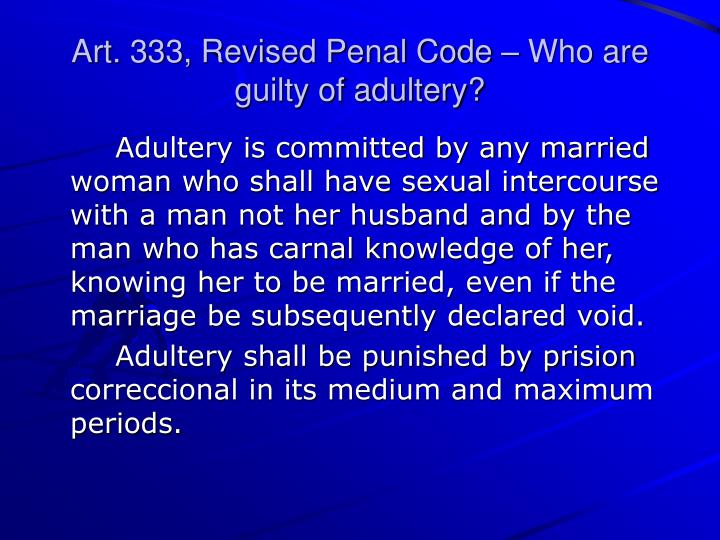 Art. 333, Revised Penal Code – Who are guilty of adultery?