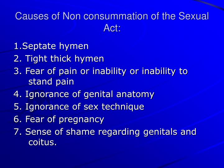Causes of Non consummation of the Sexual Act: