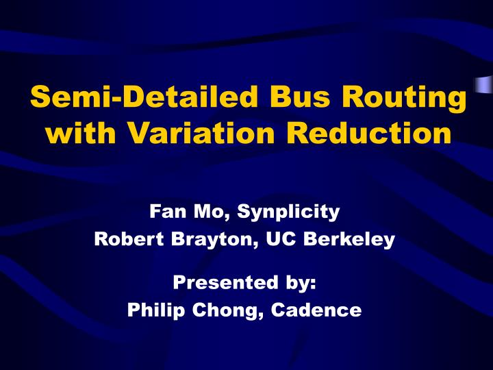Semi detailed bus routing with variation reduction