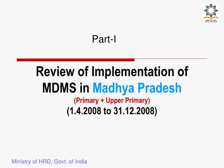 Review of implementation of mdms in madhya pradesh primary upper primary 1 4 2008 to 31 12 2008
