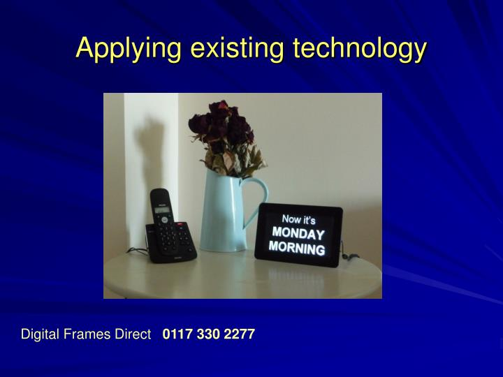 Applying existing technology