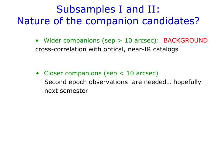 Subsamples I and II: