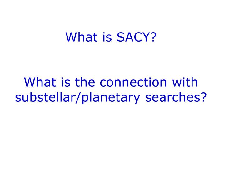 What is SACY?