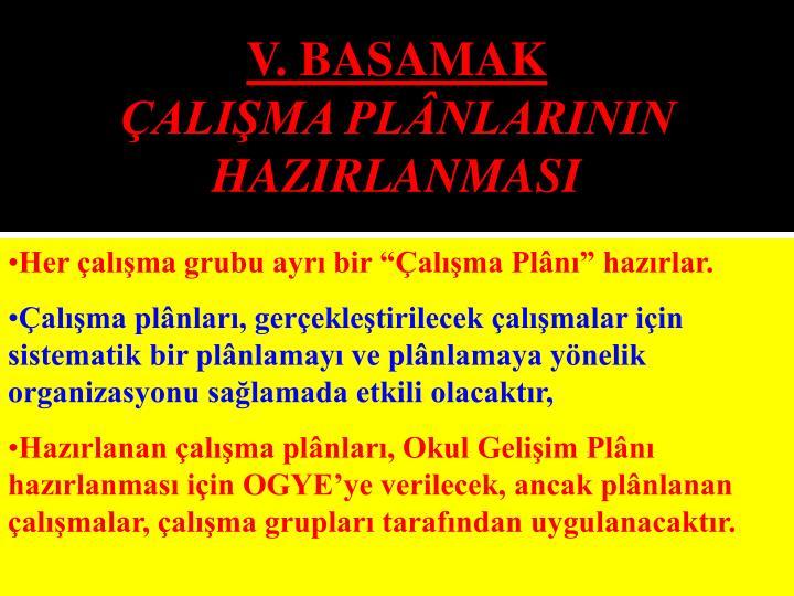 V. BASAMAK