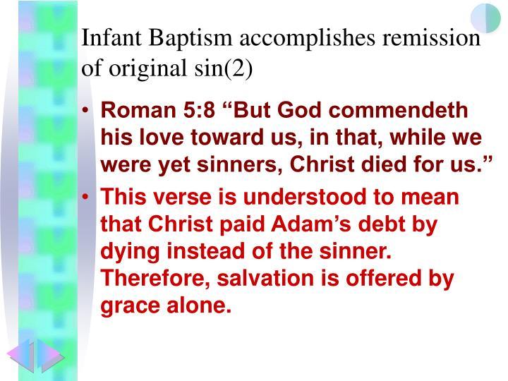 Infant Baptism accomplishes remission of original sin(2)