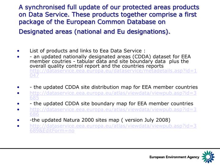 A synchronised full update of our protected areas products on Data Service. These products together comprise a first package of the European Common Database on Designated areas (national and Eu designations).