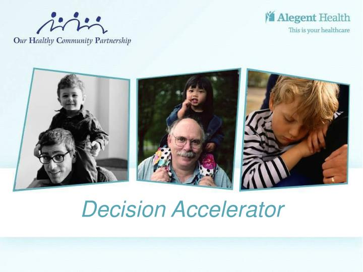 Decision Accelerator