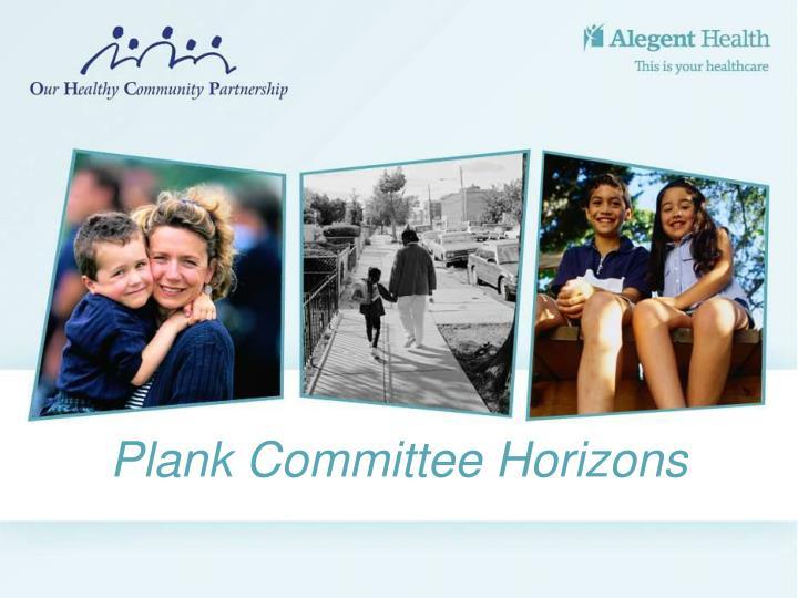 Plank Committee Horizons