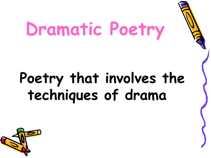 Dramatic Poetry