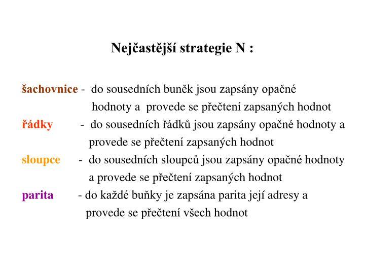 Nejčastější strategie N :