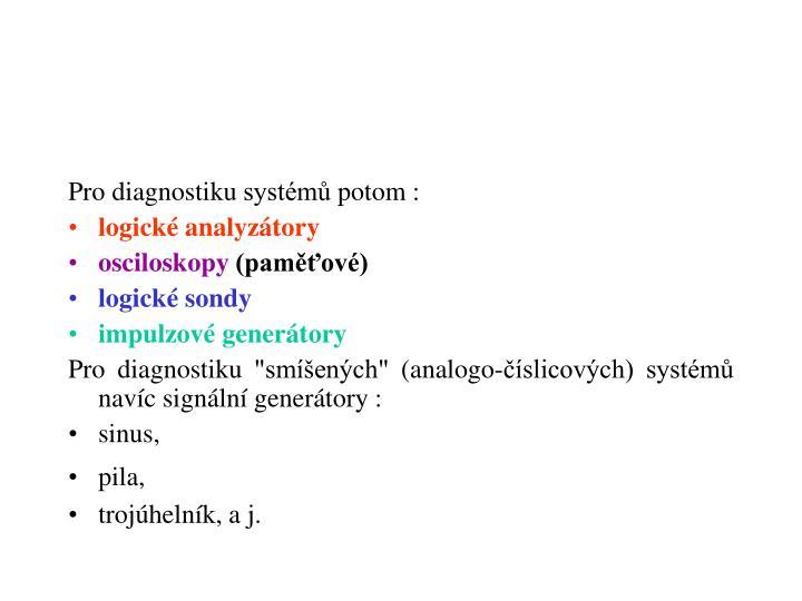 Pro diagnostiku systémů potom :