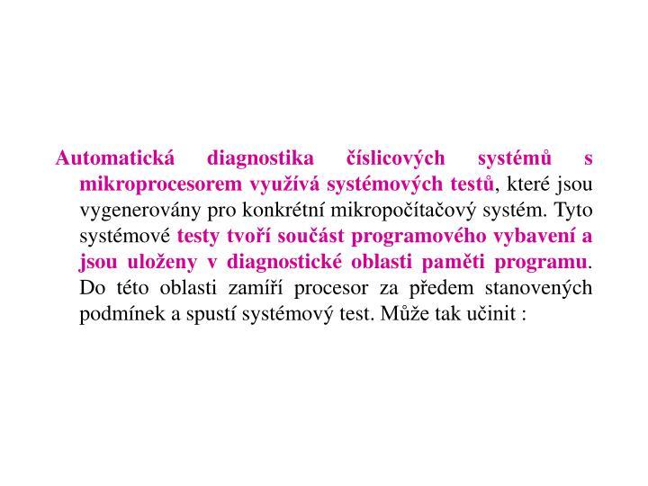Automatická diagnostika číslicových systémů s mikroprocesorem využívá systémových testů