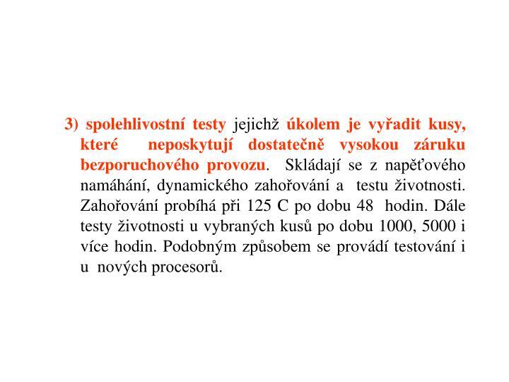 3) spolehlivostní testy