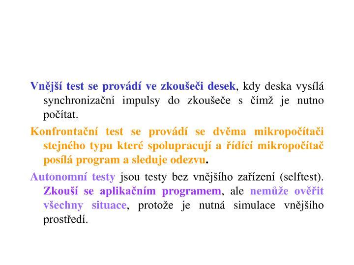 Vnější test se provádí ve zkoušeči desek