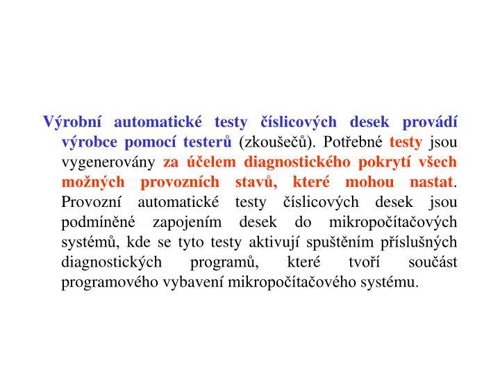 Výrobní automatické testy číslicových desek provádí výrobce pomocí testerů