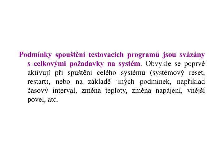 Podmínky spouštění testovacích programů jsou svázány scelkovými požadavky na systém