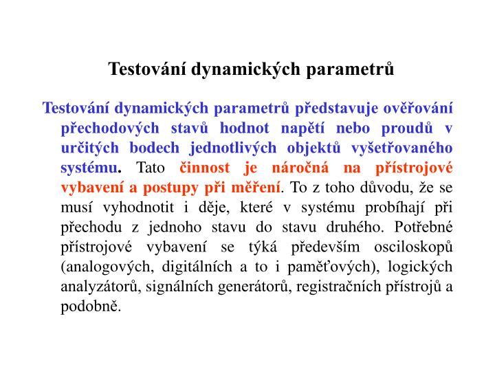 Testování dynamických parametrů