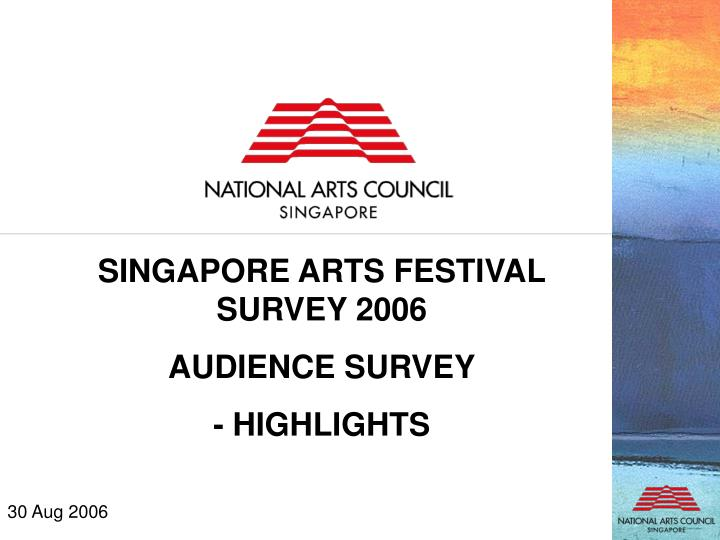 SINGAPORE ARTS FESTIVAL  SURVEY 2006